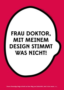 e x_Plakat_1_Frau Doktor, mit meinem Design stimmt was nicht